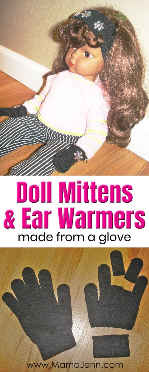 a doll and gloves with text overlay Doll Mittens & Ear Warmers made from a glove