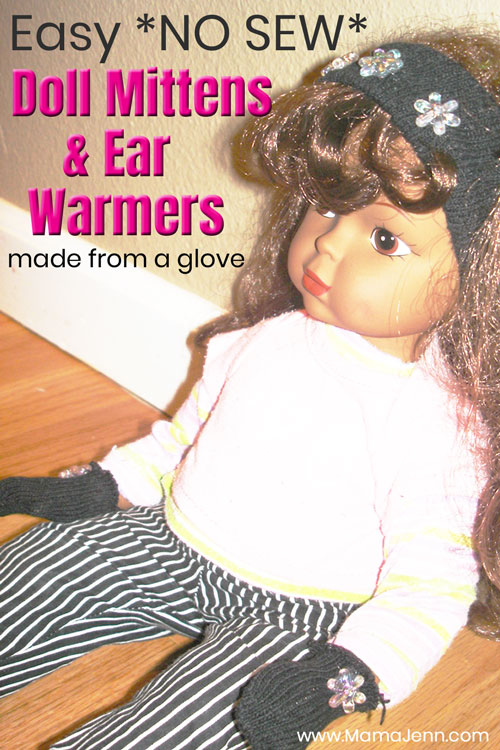doll with mittens and ear warmers with text overlay Easy *No Sew* Doll Mittens & Ear Warmers made from a glove