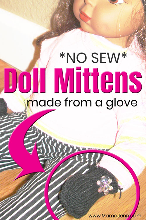 doll with mittens and text overlay *NO SEW* Doll Mittens made from a glove
