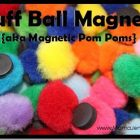 Puff Ball Magnets {aka Magnetic Pom Poms}
