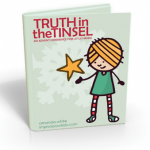 Truth in the Tinsel: An Advent Experience for Little Hands