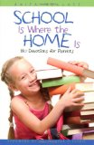 School Is Where the Home Is: 180 Devotions for Homeschool Parents