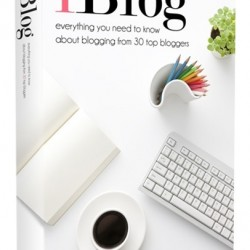iBlog: Everything you need to know about Blogging {eBook}