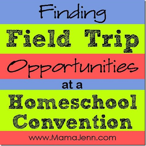 How To Find Field Trip Opportunities at a Homeschool Convention