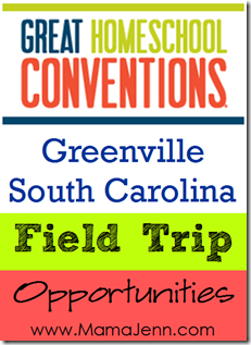 Great Homeschool Conventions: Field Trip Opportunities in Greenville, SC