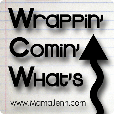 Mama Jenn's Month WCW Post {Wrappin' Up! Comin' Up! What's Up!}