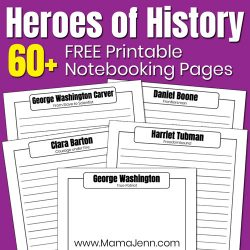 Heroes of History notebooking pages with text overlay 60+ FREE Printable Notebooking Pages