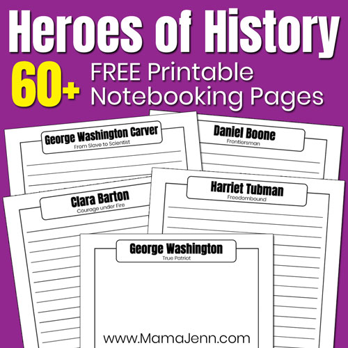 Heroes of History Notebooking Pages