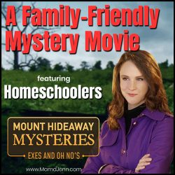 female spy with text overlay A Family-Friendly Mystery Movie featuring Homeschoolers Mount Hideaway Mysteries Exes and Oh No's