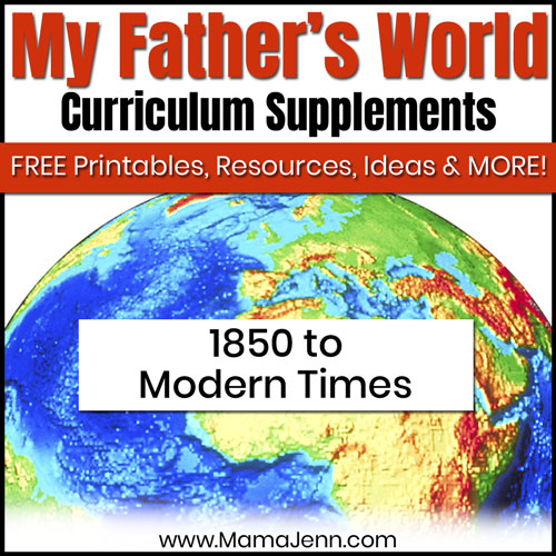 globe with text overlay My Father's World 1850 to Modern Times Curriculum Supplements: FREE Printables, Ideas, Resources & More!
