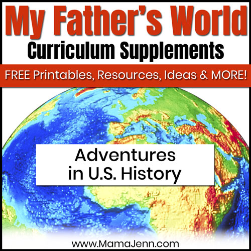 globe with text overlay My Father's World Adventures in U.S. History Curriculum Supplements: FREE Printables, Ideas, Resources & More!
