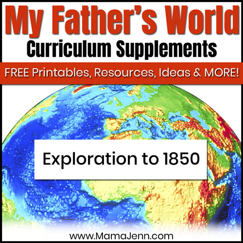globe with text overlay My Father's World Exploration to 1850 Curriculum Supplements: FREE Printables, Ideas, Resources & More!