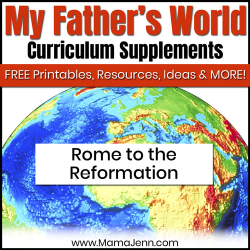 globe with text overlay My Father's World Rome to the Reformation Curriculum Supplements: FREE Printables, Ideas, Resources & More!