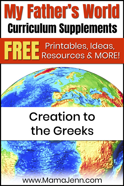 globe with text overlay My Father's World Creation to the Greeks Curriculum Supplements: FREE Printables, Ideas, Resources & More!