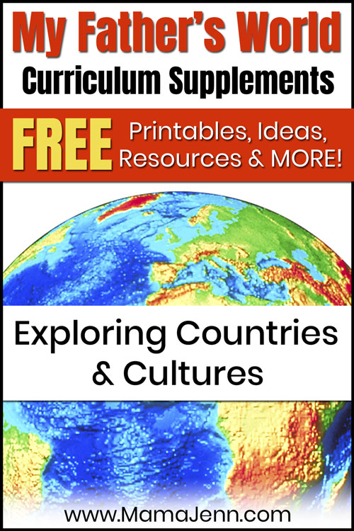 globe with text overlay My Father's World Exploring Countries & Cultures Curriculum Supplements: FREE Printables, Ideas, Resources & More!